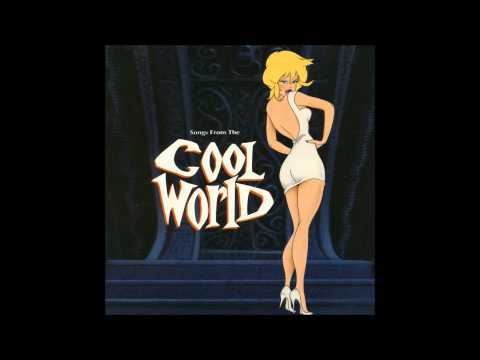 Musical Interlude: Songs From the Cool World