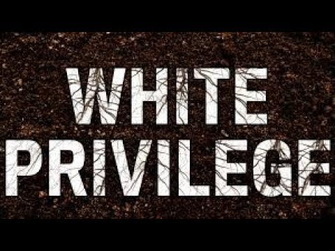Why White Privilege is Ridiculous